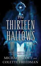 The Thirteen Hallows by Michael Scott and Colette Freedman (2012, Paperback)