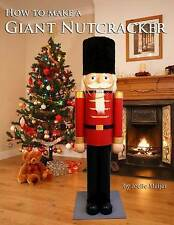 NEW How to make a Giant Nutcracker by Joelle Meijer