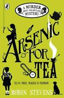 Arsenic For Tea A Murder Most Unladylike Mystery by Robin Stevens 9780141369792