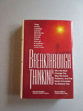 Breakthrough Thinking : Why We Must Change the Way We Solve Problems (HC First