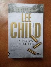 A prova di killer Lee Child - Come nuovo - 1913 EEd. TEA - Thriller emozionante