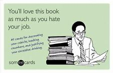 You'll Love This Book as Much as You Hate Your Job : 45 Cards for Decorating Yo…