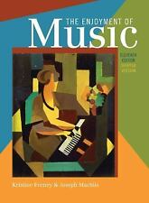 The Enjoyment of Music: An Introduction to Perceptive Listening (Shorter Elevent