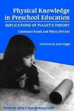 Physical Knowledge in Preschool Education: Implications of Piaget's Theory