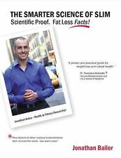 The Smarter Science of Slim: What the Actual Experts Have Proven About Weight Lo