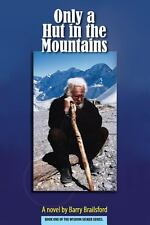 Only a Hut in the Mountains by Barry Brailsford (2013, Paperback)