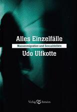 Alles Einzelfälle (Buch) Massenmigration und Sexualdelikte - Udo Ulfkotte