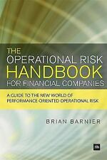The Operational Risk Handbook for Financial Companies: A Guide to the New World