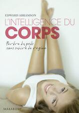 L'intelligence du corps.Perdre du poids sans suivre de regime.E.ABRAMSON.Z016