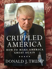 Donald J Trump Crippled America hardcover signed autographed by #45