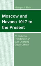 MOSCOW & HAVANA 1917 TO THE PRESENT