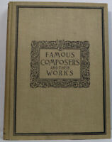 Famous Composers And Their Works - Volume II (1891-1906) Antique Book