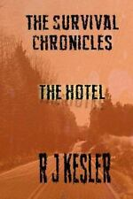 The Survival Chronicles: The Hotel : The Survival Chronicles (2014, Paperback)