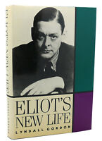 Lyndall Gordon ELIOT'S NEW LIFE  1st Edition 1st Printing