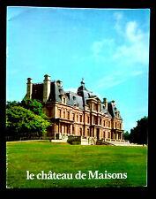LE CHÂTEAU DE MAISONS -Rose-Marie LANGLOIS-Ed.C.N.Monuments.Historiques et Sites