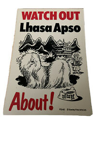 Watch Out Lhasa Apso About Flexible Humour Dog Sign Gift Idea