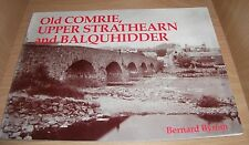 Old Comrie, Upper Strathearn and Balquhidder..Used VG Paperback..2005..