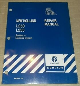 NEW HOLLAND L250 L255 SKID STEER LOADER ELECTRICAL SERVICE REPAIR SHOP MANUAL