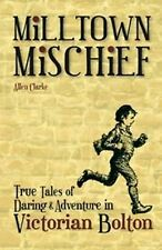 Milltown Mischief: True Tales of Daring and Adve, New, Books, mon0000147399