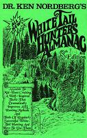 Dr. Ken Nordberg The WhiteTail Hunter's Almanac  8th Ed