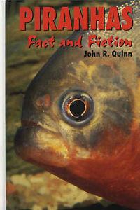 Piranhas Fact And Fiction Book - John R. Quinn