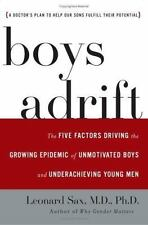 Boys Adrift: The Five Factors Driving the Growing Epidemic of...
