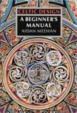 Celtic Design: Celtic Design : A Beginner's Manual by Aidan Meehan (1991,...