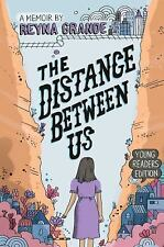 The Distance Between Us : Young Readers Edition by Reyna Grande (2016,...