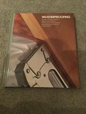 Time-Life Home Repair and Improvement Books - Weatherproofing, HB