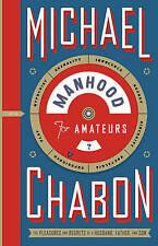 Manhood for Amateurs by Michael Chabon (Hardback)