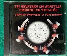 Tri Hrvatska Skladatelja Dvadesetog Stoljeca Croation Composers CD (a12)