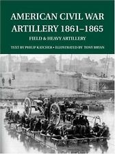Special Editions (Military): American Civil War Artillery 1861-65 : Field and.