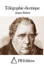 Télégraphie électrique by Jacques Babinet (2014, Paperback)