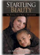 Startling Beauty: My Journey from Rape to Restoration By Heathe .9781842911853