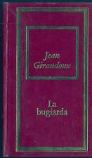 LA BUGIARDA - JEAN GIRAUDOUX