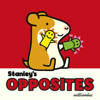 Stanley's Opposites by William Bee (Board book, 2017) (I43)
