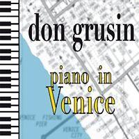 Don Grusin - Piano in Venice [CD]