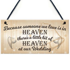 Someone We Love Is In Heaven Memorial Wedding Plaque Wooden Hanging Sign Gift