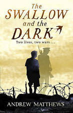 The Swallow And The Dark, New, Andrew Matthews Book