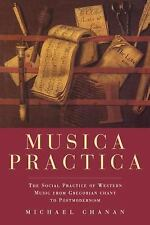 Musica Practica : The Social Practice of Western Music from Gregorian Chant...