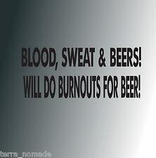 Blood Sweat & Beers & Burnouts for Beer Stickers Rod VW Euro Monkey Van decal