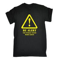 Be Alert The World Needs More Lerts T-SHIRT Humor Warning Funny Gift Birthday