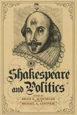 Shakespeare and Politics : What a Sixteenth-Century Playwright Can Tell Us ab...