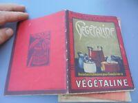 Ancien Livret Recettes de Cuisine pour l'emploi de la Végétaline Marseille