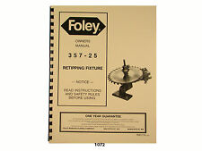 Foley Belsaw  Model 357-25 Retipping Fixture Owners Manual * 1072