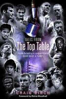 Tales from the Top Table: How Boxing's Superstars Took Over a Town, Craig Birch,