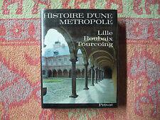 Histoire d'une métropole : Lille - Roubaix - Tourcoing, Privat 1977