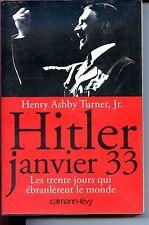 HITLER JANVIER 33 - Les 30 jours qui ébranlèrent le monde - Guerre 39-45