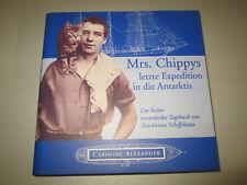 Caroline Alexander Mrs. Chippys letzte Expedition in die Antarktis Schiffskatze