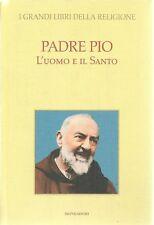 PADRE PIO L'UOMO E IL SANTO - I GRANDI LIBRI DELLA RELIGIONE  -  RINO CAMMILLERI